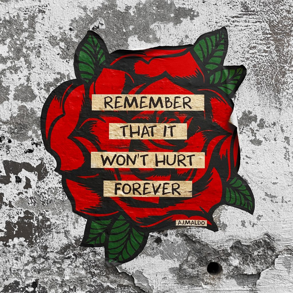 Graffiti rose with the words remember that it won't hurt forever. What makes a great therapist.
