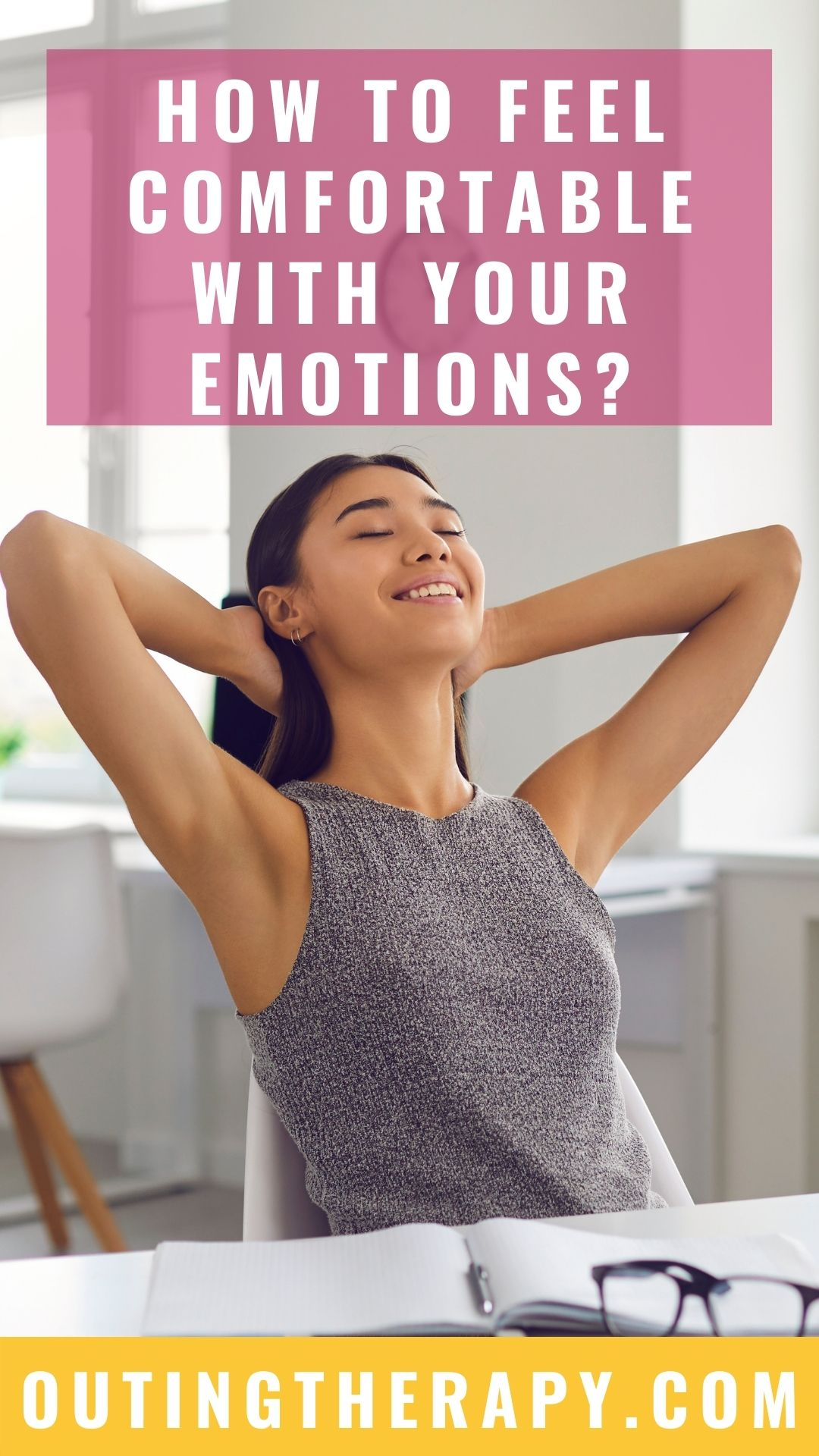 HOW TO FEEL COMFORTABLE WITH EMOTIONS TO LIVE A HAPPIER LIFE?