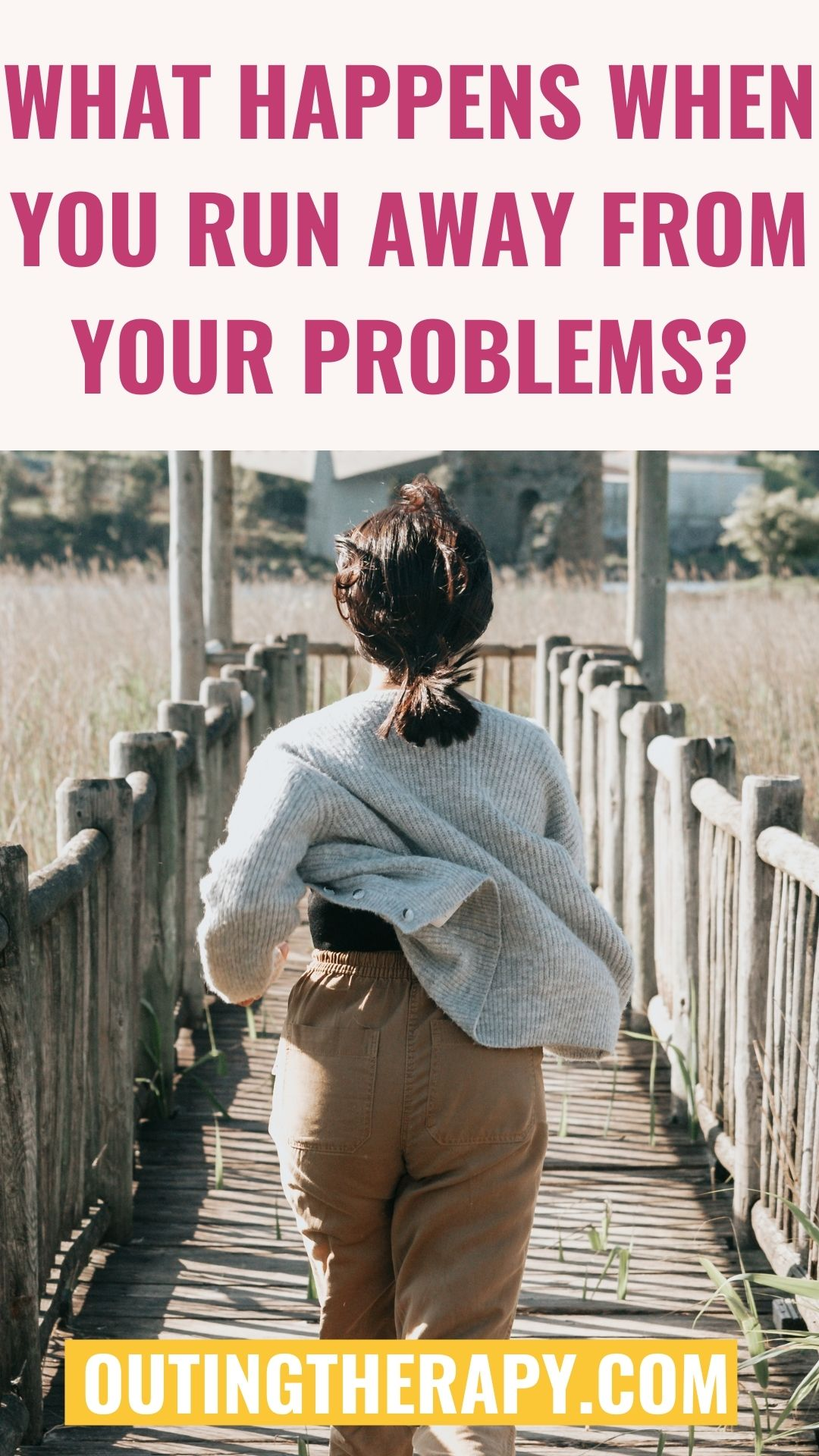 WHAT HAPPENS WHEN YOU RUN AWAY FROM YOUR PROBLEMS?