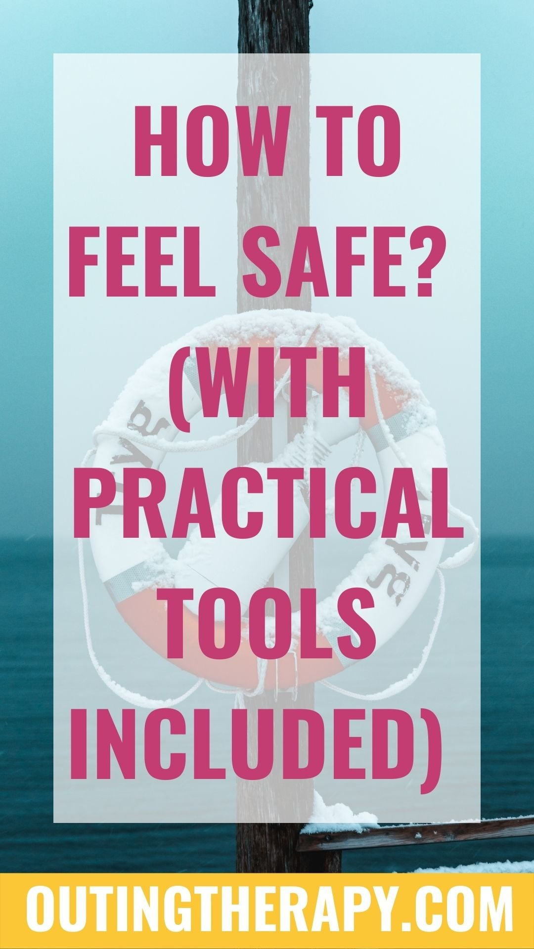HOW TO FEEL SAFE? (WITH PRACTICAL TOOLS INCLUDED)