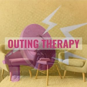 Outing Therapy